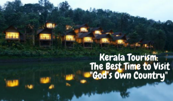 Kerala Tourism- The Best Time to Visit -God's Own Country-